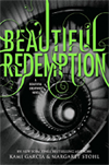 Beautiful Redemption (Beautiful Creatures #4)